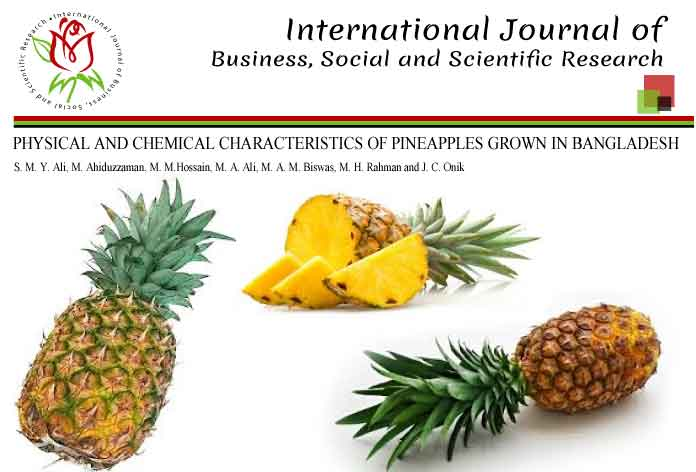PHYSICAL AND CHEMICAL CHARACTERISTICS OF PINEAPPLES GROWN IN BANGLADESH