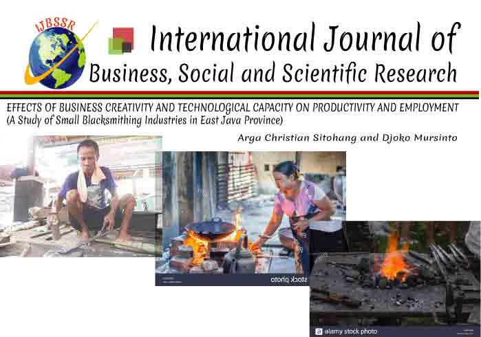 EFFECTS OF BUSINESS CREATIVITY AND TECHNOLOGICAL CAPACITY ON PRODUCTIVITY AND EMPLOYMENT (A Study of Small Blacksmithing Industries in East Java Province)