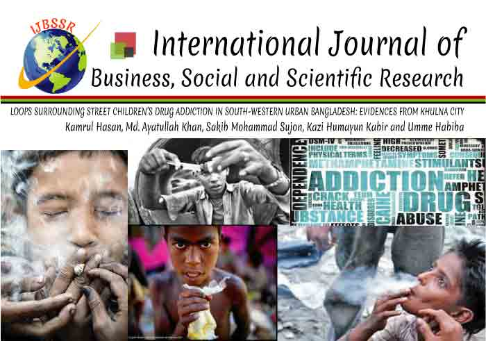 LOOPS SURROUNDING STREET CHILDREN'S DRUG ADDICTION IN SOUTH-WESTERN URBAN BANGLADESH: EVIDENCES FROM KHULNA CITY