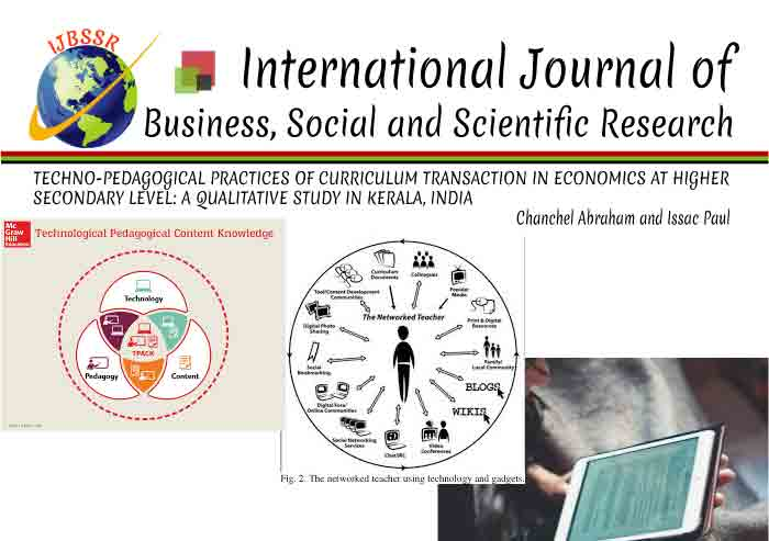 TECHNO-PEDAGOGICAL PRACTICES OF CURRICULUM TRANSACTION IN ECONOMICS AT HIGHER SECONDARY LEVEL: A QUALITATIVE STUDY IN KERALA, INDIA