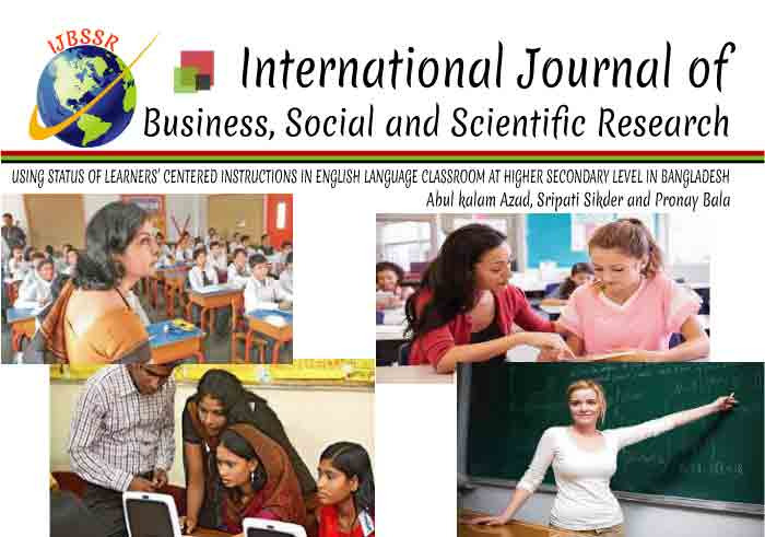 USING STATUS OF LEARNERS' CENTERED INSTRUCTIONS IN ENGLISH LANGUAGE CLASSROOM AT HIGHER SECONDARY LEVEL IN BANGLADESH