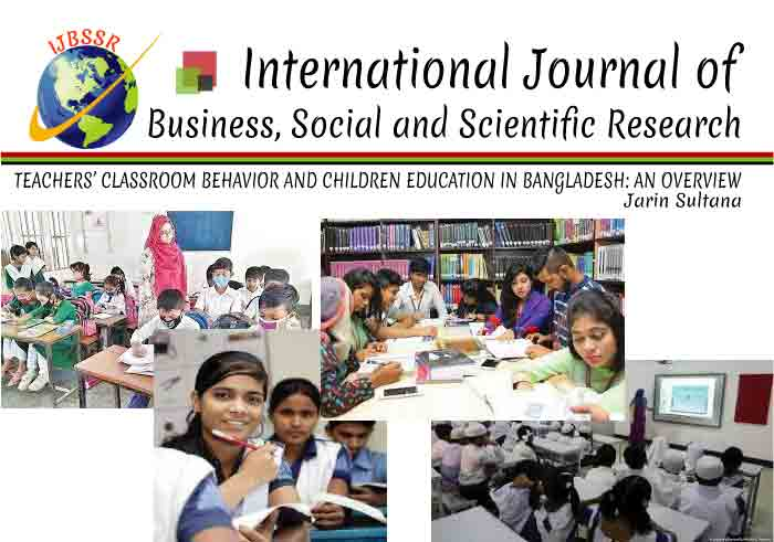 TEACHERS' CLASSROOM BEHAVIOR AND CHILDREN EDUCATION IN BANGLADESH: AN OVERVIEW